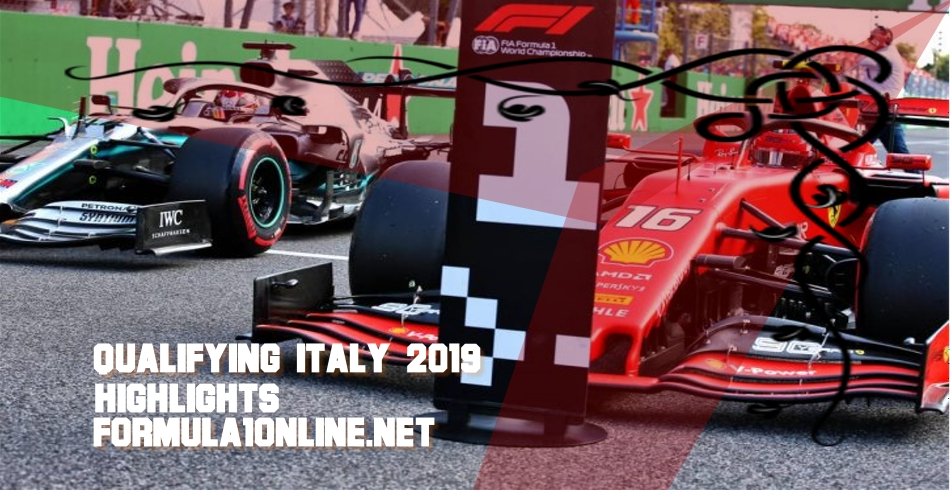 Italy Grand Prix Qualifying F1 Highlights 2019