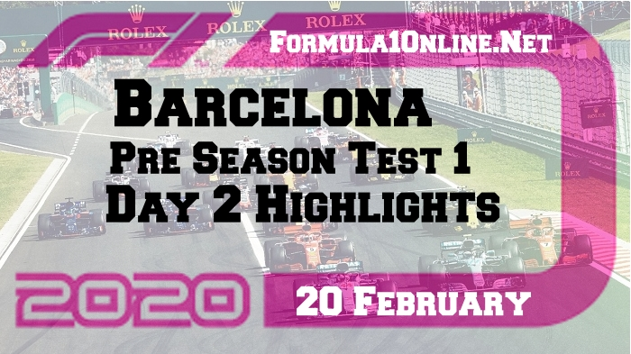 Barcelona Pre Season Testing Day 2 Highlights 2020